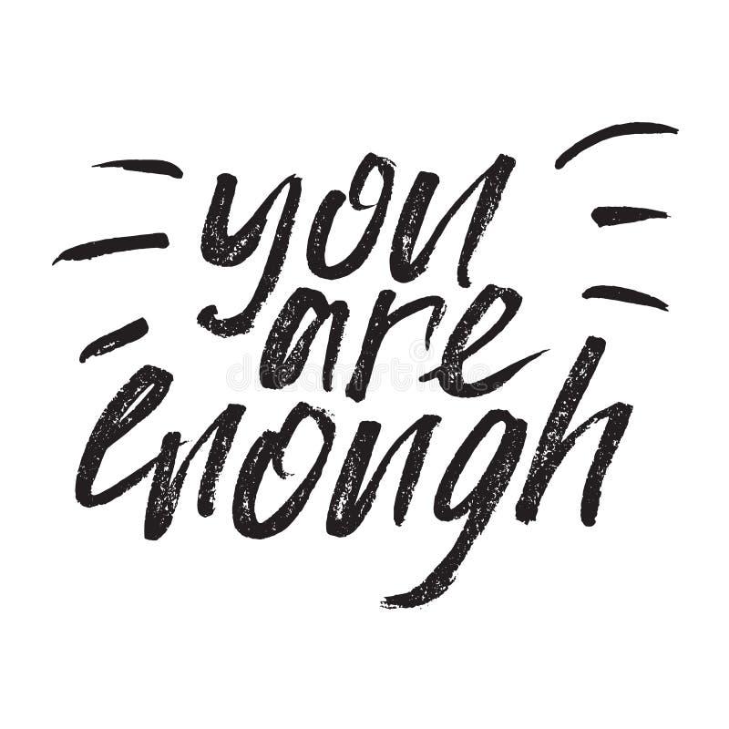Inspirierend Handgezogenes Zitat gemacht mit Tinte und Bürste Gestaltungselement beschriftend, sagt, dass Sie genug sind lizenzfreie abbildung
