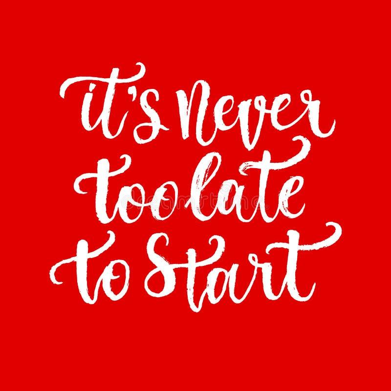 Inspirierend Handgezogenes Zitat gemacht mit Tinte und Bürste Gestaltungselement beschriftend, sagt es s nie zu spät, um zu begin vektor abbildung