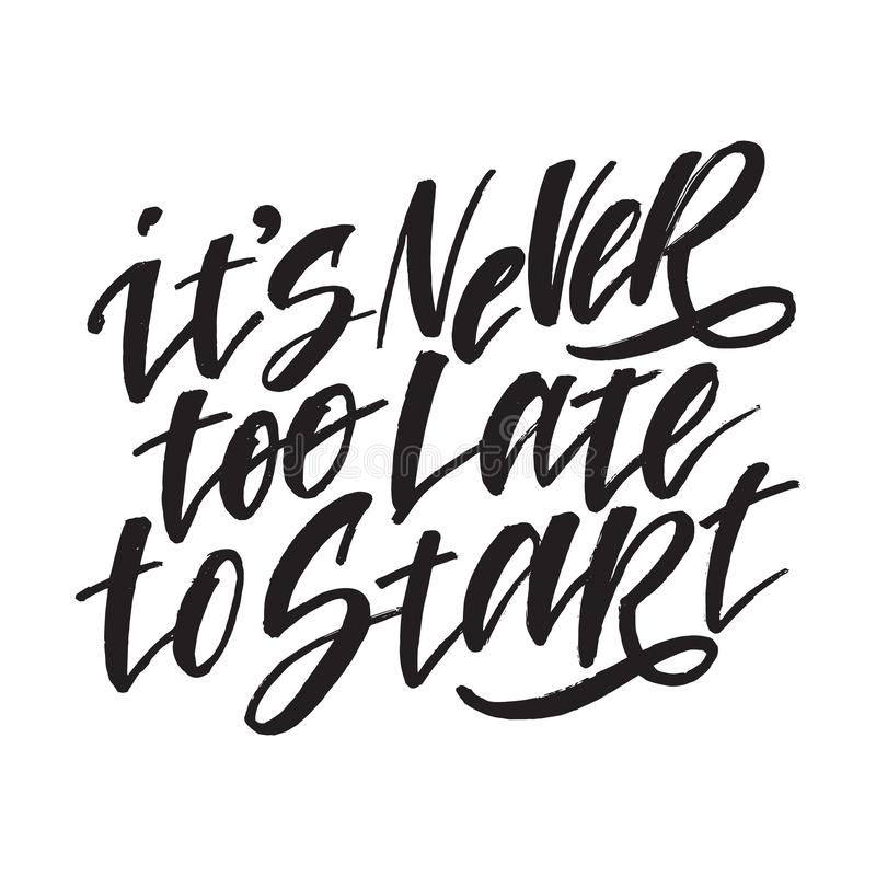 Inspirierend Handgezogenes Zitat gemacht mit Tinte und Bürste Gestaltungselement beschriftend, sagt es s nie zu spät, um zu begin stock abbildung
