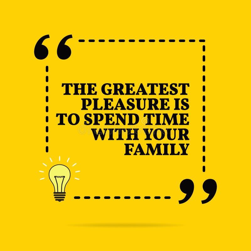 Inspirierend Motivzitat Das größte Vergnügen ist, Zeit mit Ihrer Familie zu verbringen Vektorübersichtliches design lizenzfreie abbildung