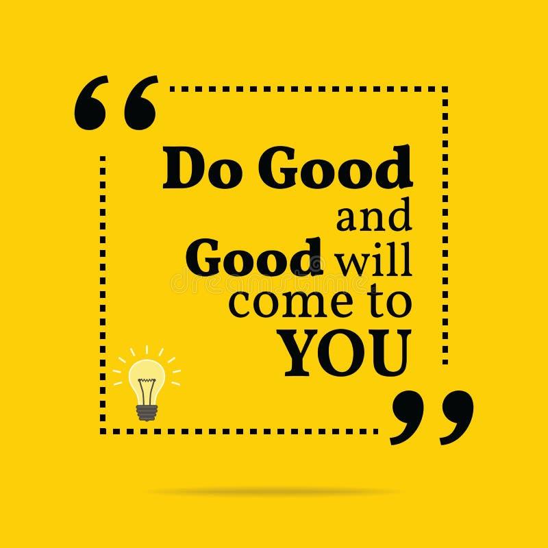 Inspirierend Motivzitat Tun Sie gutes und Wohlwollen gekommen zu lizenzfreie abbildung