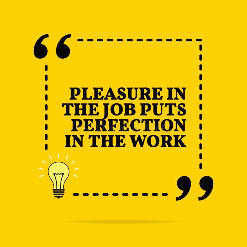Inspirierend Motivzitat Vergnügen am Job setzt Perfektion in die Arbeit ein Vektorübersichtliches design stock abbildung