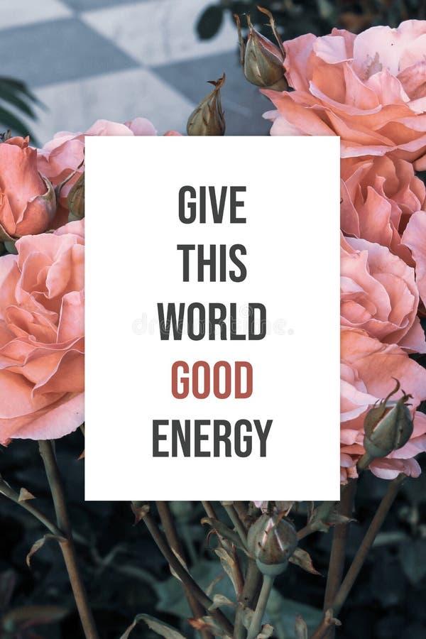 Inspirierend Plakat geben dieser Welt gute Energie stockfoto
