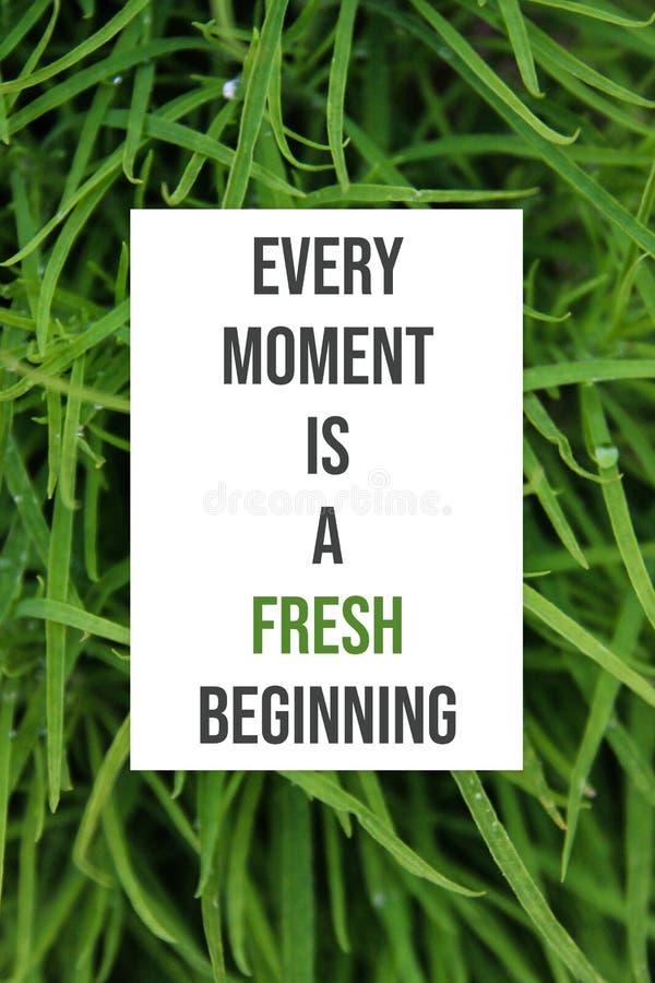 Inspirierend Plakat jeder Moment ist ein neuer Anfang stockbilder