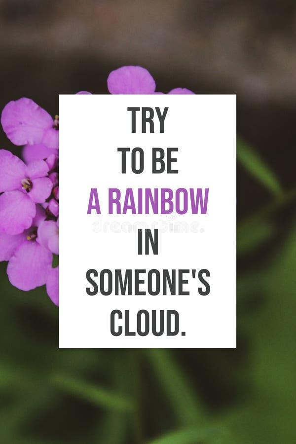 Inspirierend Plakat Versuch, zum ein Regenbogen in jemand zu sein Wolke lizenzfreie stockbilder