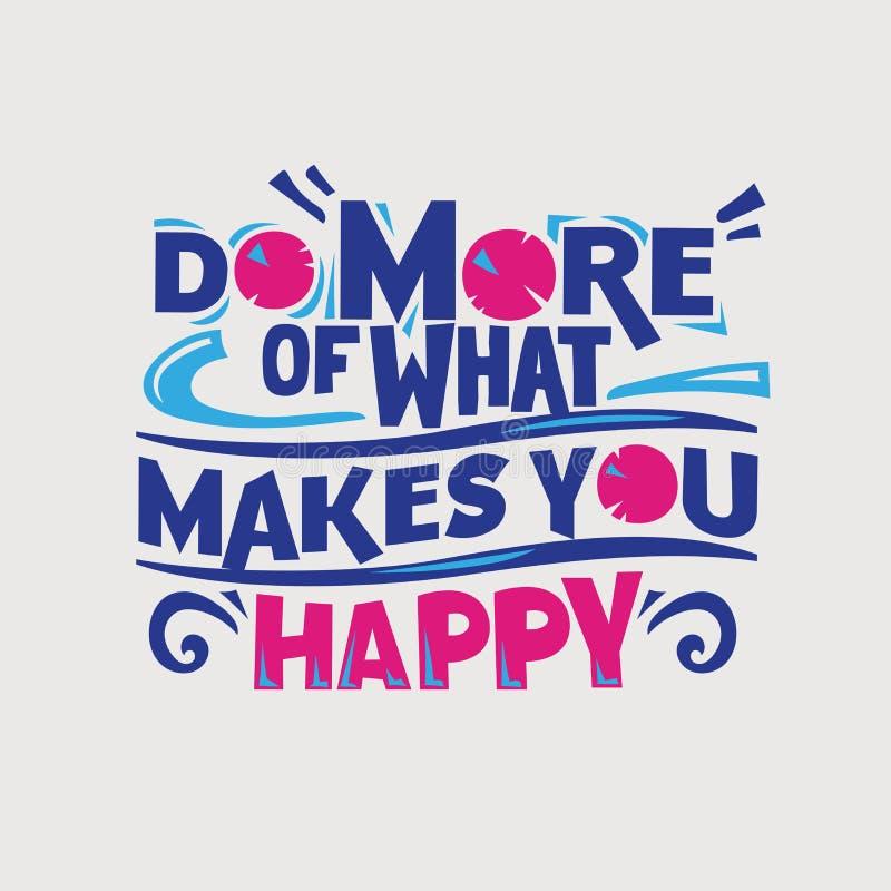 Inspirierend und Motivationszitat Tun Sie mehr von, was Sie gl?cklich macht lizenzfreie abbildung