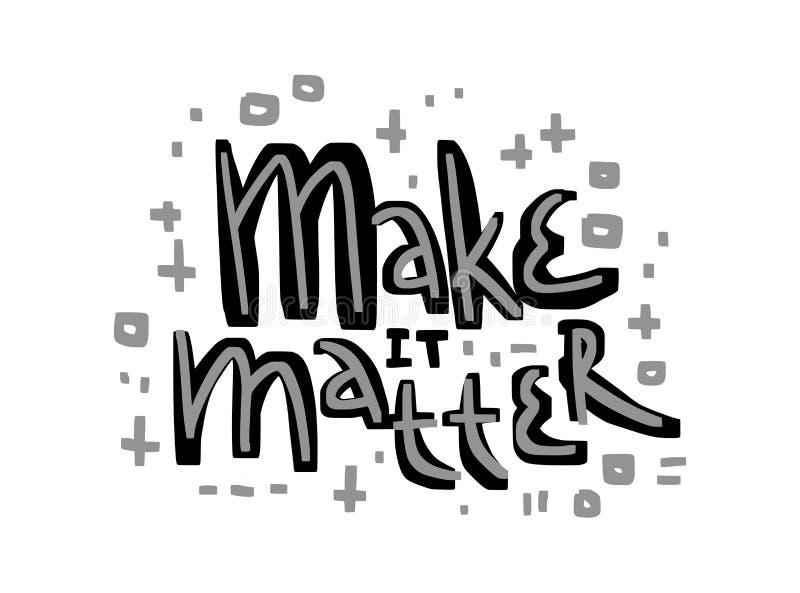 Inspirierend Zitat der Motivation machen es Angelegenheit Hand gezeichnete Beschriftung stock abbildung