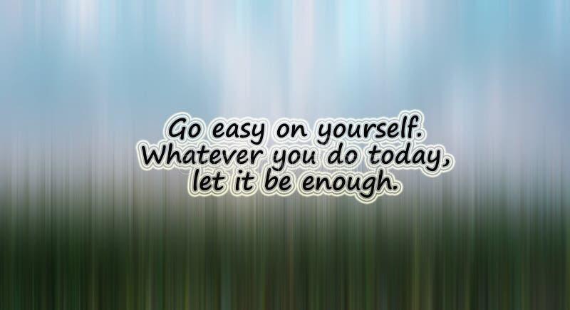Inspirierend Zitat - gehen Sie auf selbst einfach Was auch immer Sie heute tun, lassen es sind genug Mit den hellen und dunkelbla stockbild