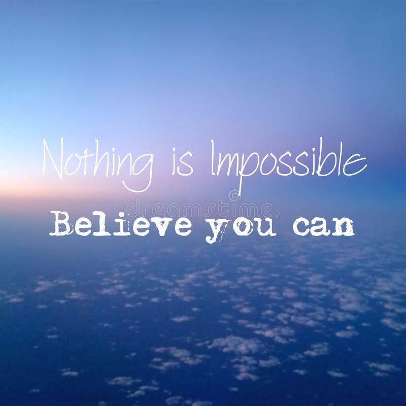 Inspirierend Zitat glauben Nichts ist unmöglich, dass Sie können lizenzfreies stockfoto