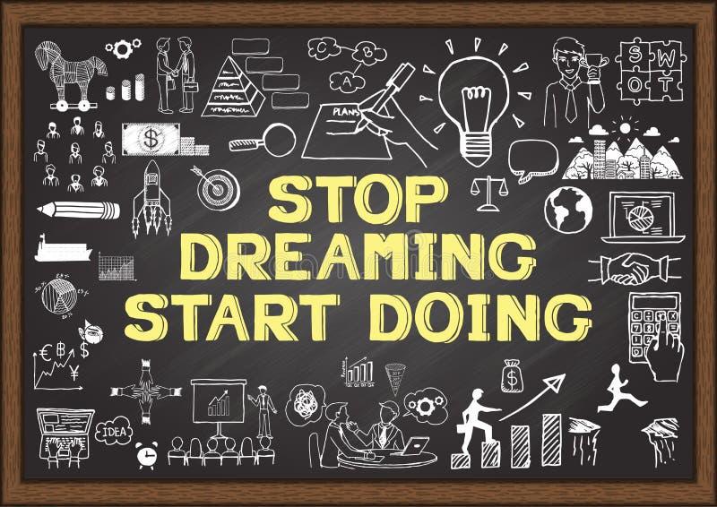 Inspirierend Zitat Hören Sie auf, das Anfangshandeln zu träumen kluges Sprechen auf Tafel mit Geschäftsgekritzeln stock abbildung