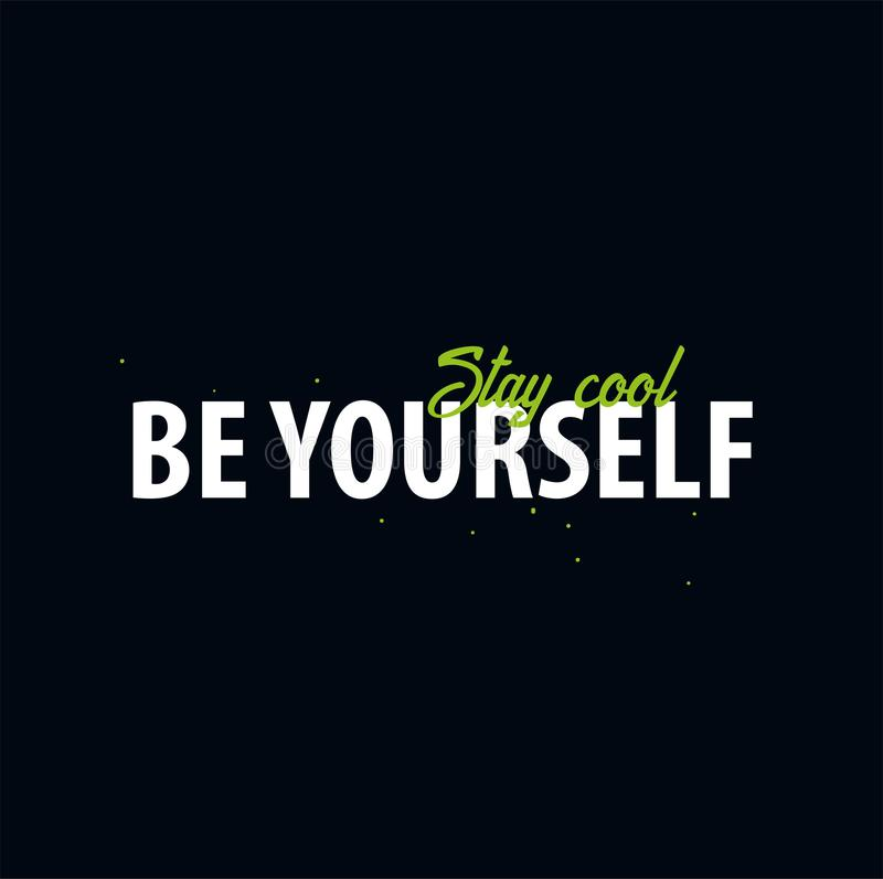 Inspiring motivation quote. Be Yourself. Slogan t shirt. Vector typography poster design concept. Inspiring motivation quote. Be Yourself. Slogan t shirt royalty free illustration