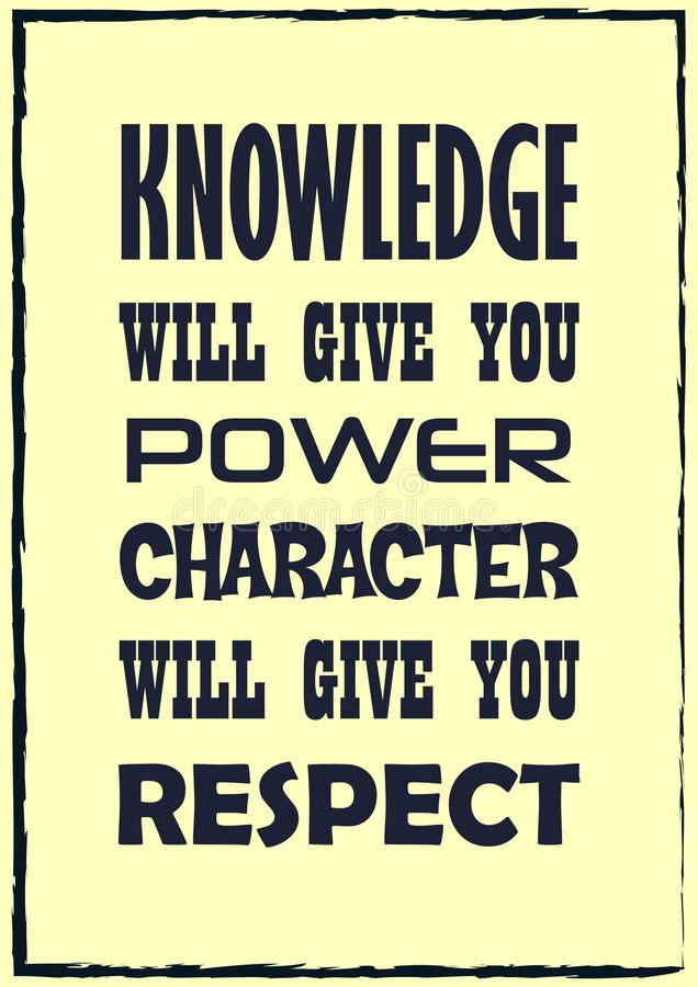 Inspiring motivation quote. Knowledge will give you power character will give you respect. Vector poster vector illustration
