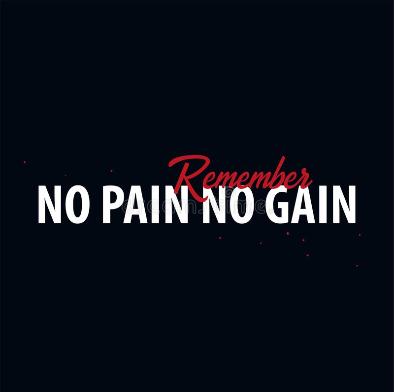Inspiring motivation quote. No pain no gain. Slogan t shirt. Vector typography poster design concept. Inspiring motivation quote. No pain no gain. Slogan t stock illustration