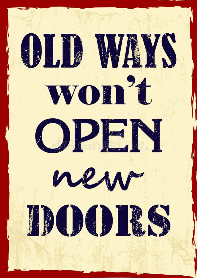 Inspiring motivation quote Old Ways Will Not Open New Doors Vector poster. Inspiring motivation quote Old Ways Will Not Open New Doors Vector typography poster stock illustration