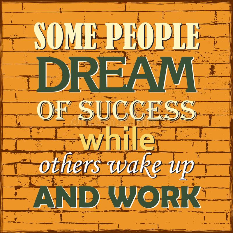Inspiring motivation quote Some people dream of success while others wake up and work Vector poster royalty free illustration