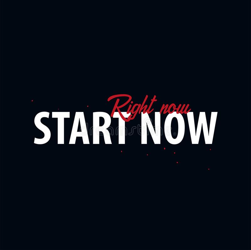 Inspiring motivation quote. Start now - right now. Slogan t shirt. Vector typography poster design concept. Inspiring motivation quote. Start now - right now vector illustration