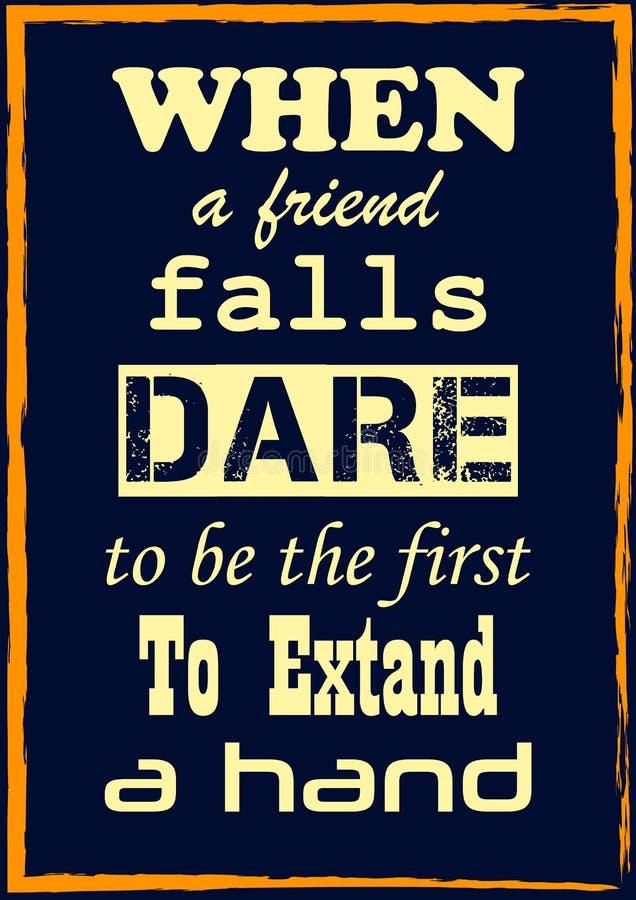 Inspirujący motywację przytacza Kiedy przyjaciół spadki ośmielają się być pierwszy przedłużyć ręka wektoru plakat ilustracja wektor