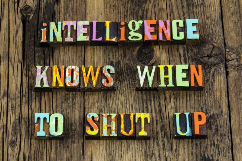 Intelligence intelligent smart wisdom knowledge silent shut up. Letterpress type listen listening speak silence compromise help educated wise stupid stock photography