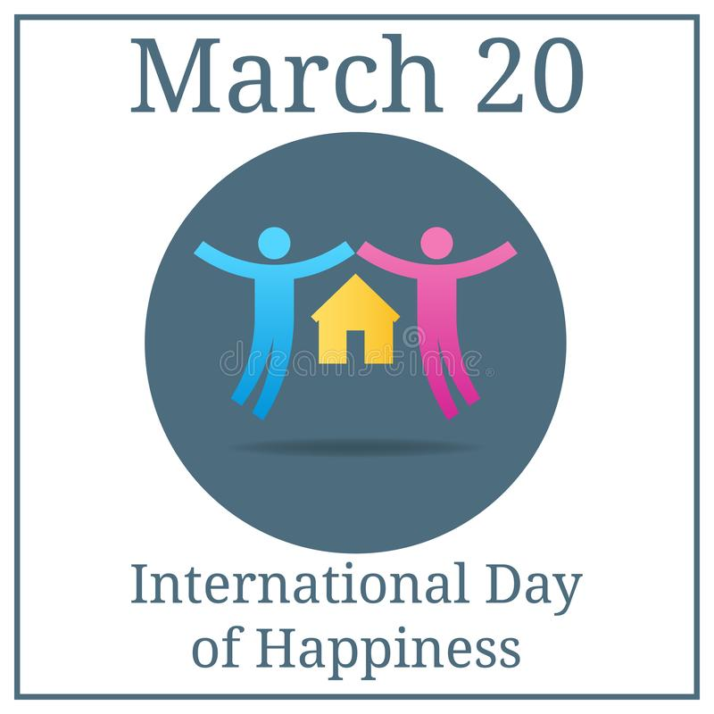 International Day of Happiness. Couple icon. March 20. March holiday calendar. Family concept. Pair of Lovers with House. royalty free illustration