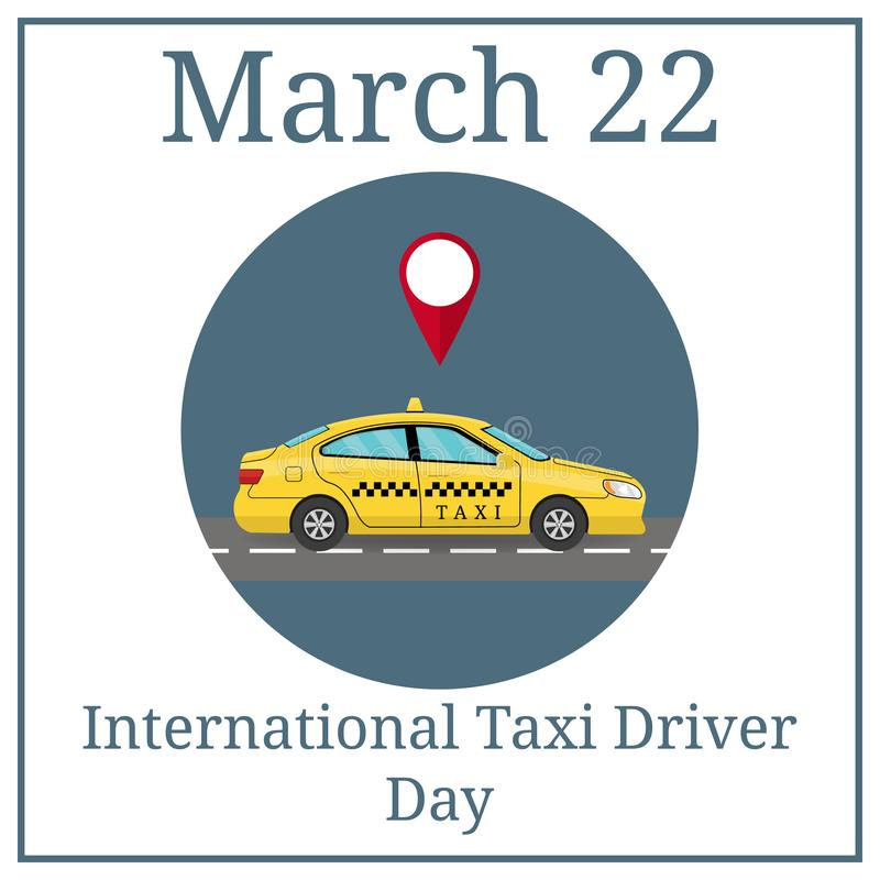 International Taxi Driver Day. March 22. March Holiday Calendar. Car Taxi in Flat Style. View from Side. For Taxi Service App. International Taxi Driver Day stock illustration
