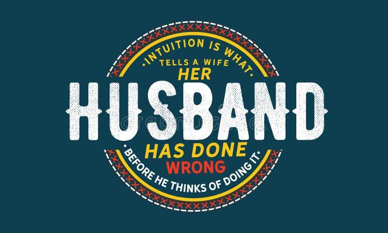 Intuition ist, was einer Frau erklärt, die ihr Ehemann falsch getan hat, bevor er an das Handeln es denkt vektor abbildung