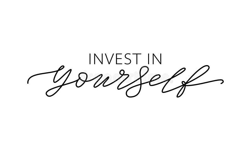 Investissez dans vous-m?me Le texte moderne de calligraphie de citation de motivation investissent dans votre individu Illustrati illustration libre de droits