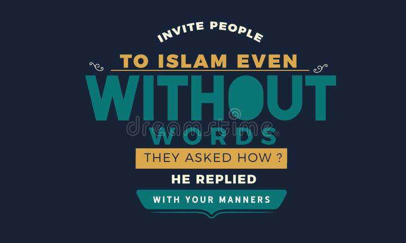 """Invitez les personnes à l'Islam même sans mots Ils ont demandé comment ? Il a répondu l'""""With votre  de Manners†illustration stock"""