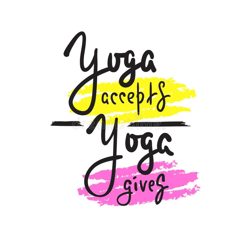 A ioga aceita, dá - inspire e citações inspiradores Rotulação bonita tirada mão Cópia para o cartaz inspirado, ilustração stock