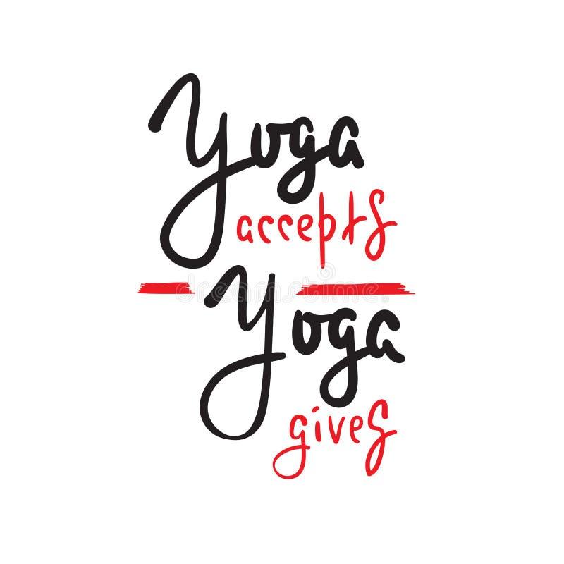 A ioga aceita, dá - inspire e citações inspiradores Rotulação bonita tirada mão Imprima para o cartaz inspirado, t-shirt, saco ilustração royalty free