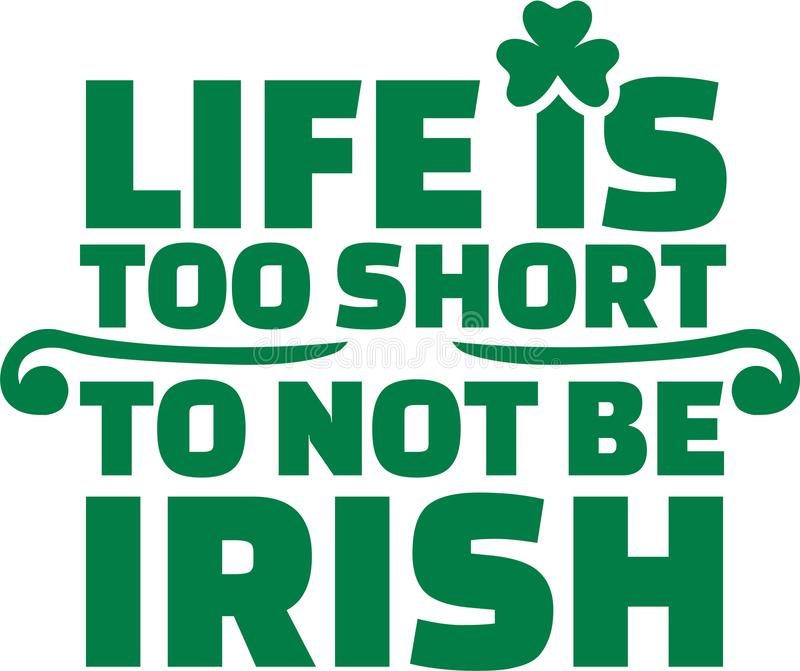 Irisches Sprechen - das Leben ist zu kurz, irisch nicht zu sein stock abbildung