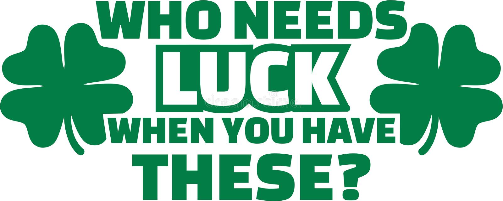 Irish Shirt design - Who needs luck when you have these. Vector vector illustration