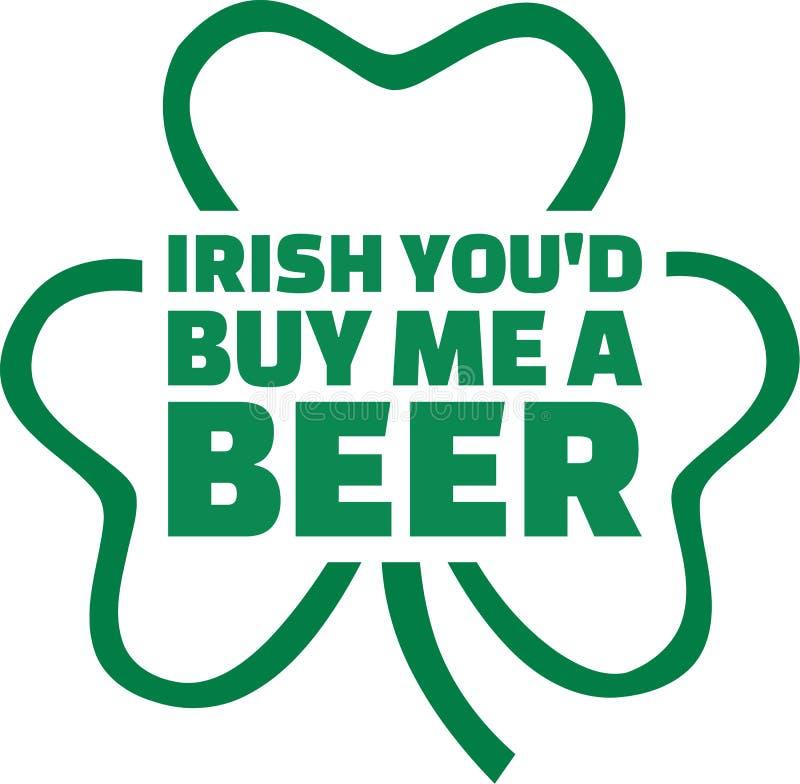Irlandês você o ` d compra-me dizer do dia do ` s de St Patrick da cerveja ilustração stock