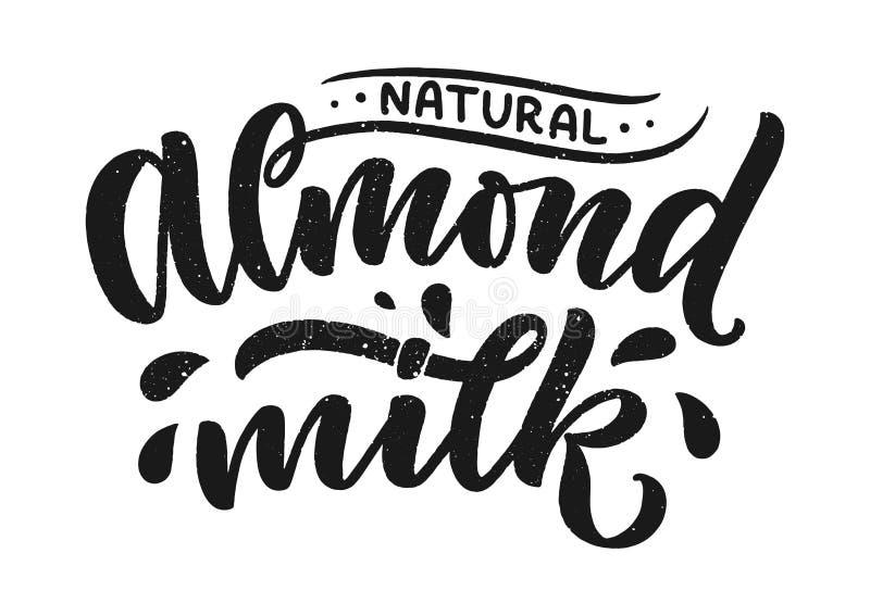 Iscrizione del latte della mandorla per la progettazione dell'insegna, di logo e di imballaggio Alimento sano di nutrizione organ illustrazione di stock