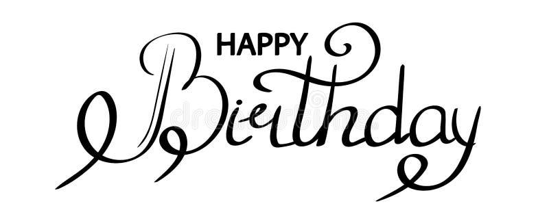 Iscrizione della mano di testo di buon compleanno, cartolina d'auguri nera dell'iscrizione di progettazione di tipografia, isolat illustrazione vettoriale