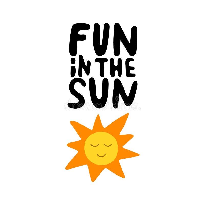 Iscrizione disegnata a mano di divertimento al sole Decorazioni di vacanze estive per la cartolina d'auguri Frase scritta mano co illustrazione vettoriale