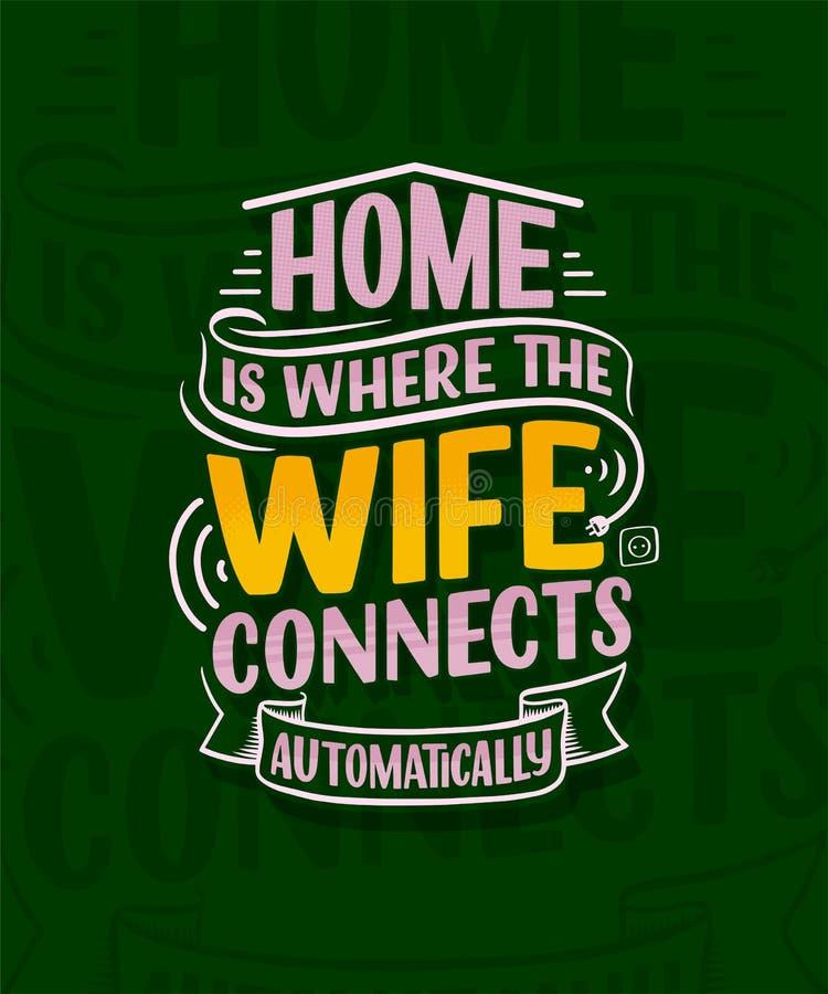 Iscrizione disegnata a mano - la casa è dove il wifi si collega automaticamente, grande progettazione per tutti gli scopi Casa as illustrazione vettoriale