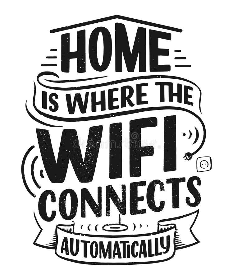 Iscrizione disegnata a mano - la casa è dove il wifi si collega automaticamente, grande progettazione per tutti gli scopi Slogan  illustrazione vettoriale