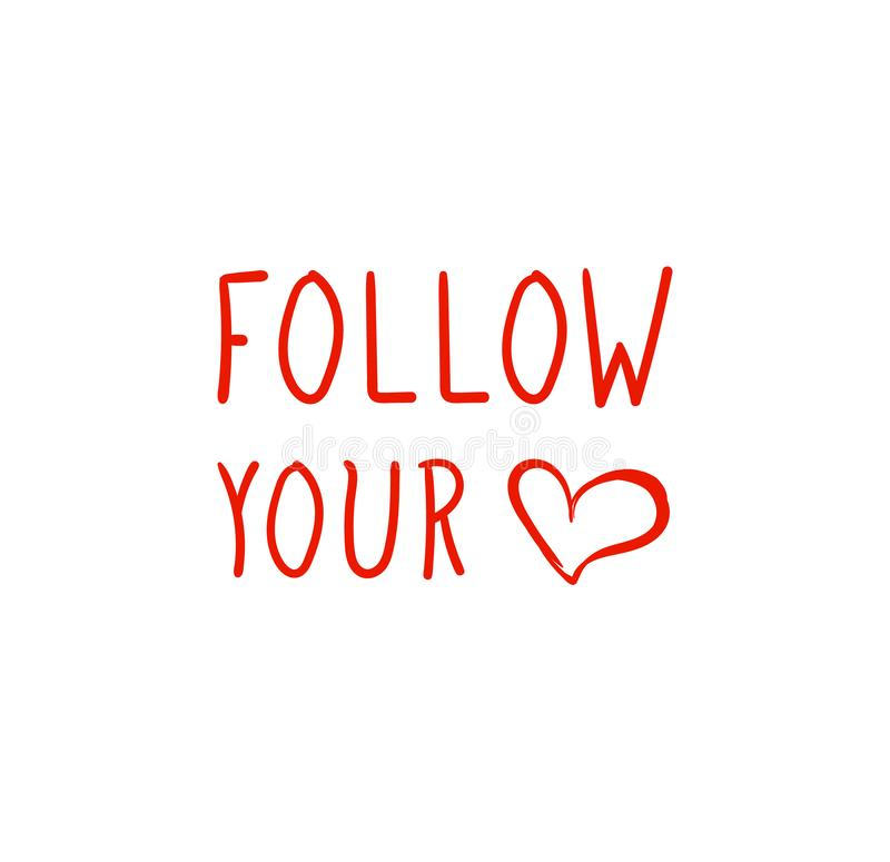 Iscrizione disegnata vettore: Segua il vostro cuore, la motivazione, lettere schizzate divertimento illustrazione vettoriale