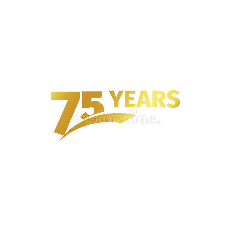 Isolated abstract golden 75th anniversary logo on white background. 75 number logotype. Seventy-five years jubilee. Celebration icon. Birthday emblem. Vector royalty free illustration