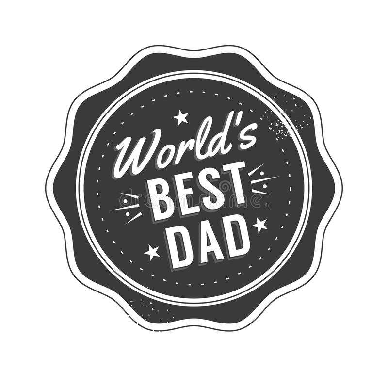 Isolated Happy fathers day quotes on the white background. World s best dad. Congratulation label, badge vector royalty free illustration