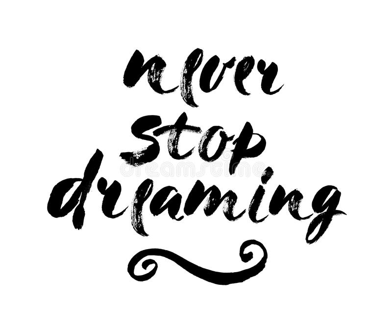 Isolated phrase - never stop dreaming - on white background. Brush lettering composition. Modern brush calligraphy. Vector vector illustration