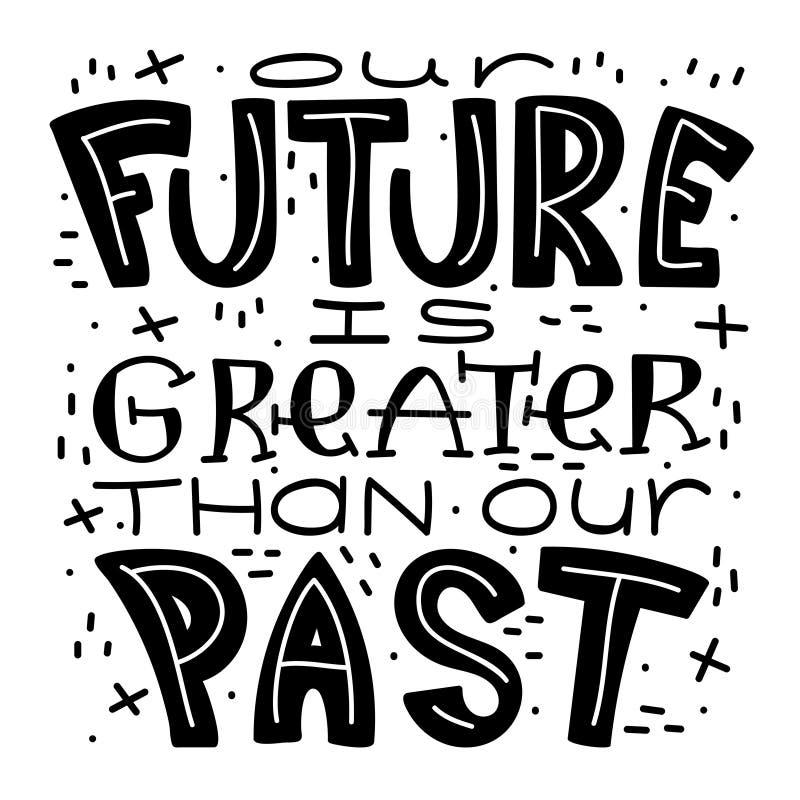 Isolerad handskriven svart text - vår framtid är större än vår forntid stock illustrationer