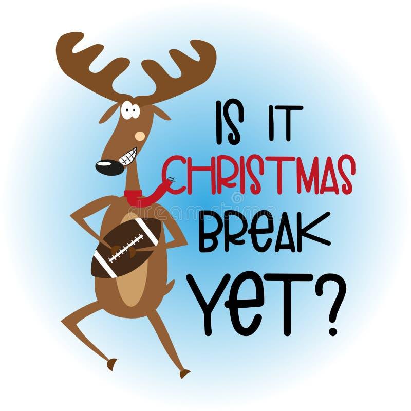 Ist es schon Weihnachtsferien? - Weihnachtsstext mit süßem Rentier und Fußball vektor abbildung