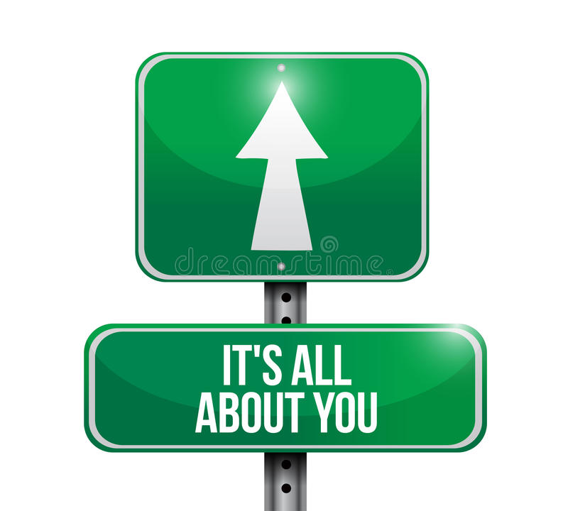 its all about you street sign illustration royalty free illustration