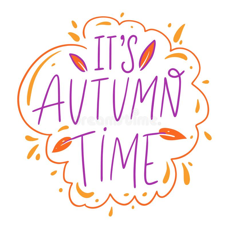 Its autumn time hand drawn vector illustration and lettering. Isolated on white background. royalty free illustration