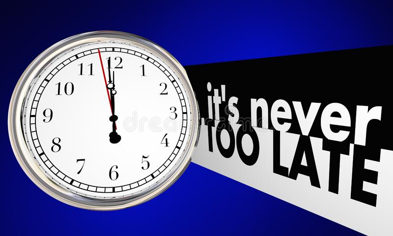 Its Never Too Late Time Clock Passing Words. 3d Illustration vector illustration