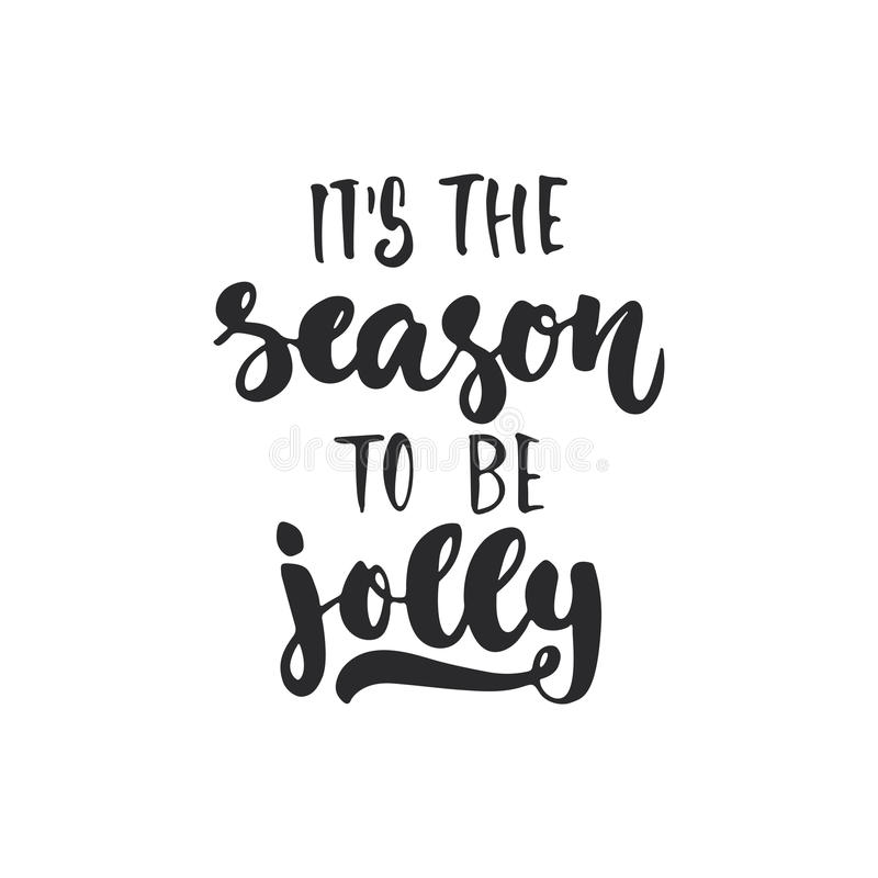 Its the season to be jolly - lettering Christmas and New Year holiday calligraphy phrase isolated on the background royalty free illustration