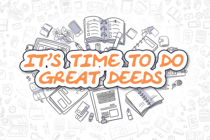 Its Time To Do Great Deeds - Business Concept. Cartoon Illustration of Its Time To Do Great Deeds, Surrounded by Stationery. Business Concept for Web Banners stock illustration