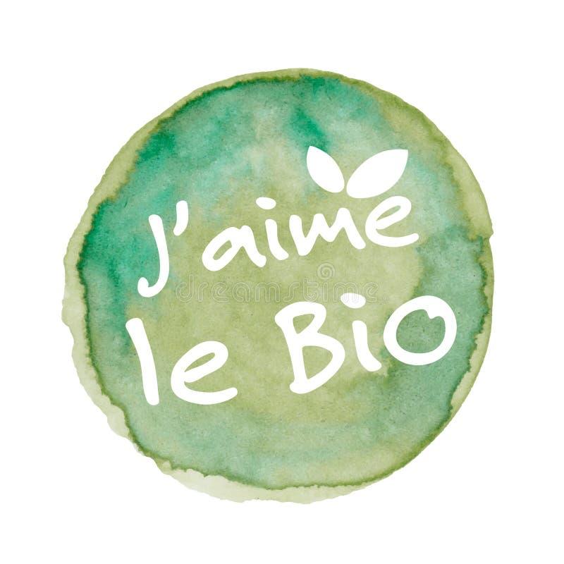 J'aime bio en français : J'aime le Bio illustration stock