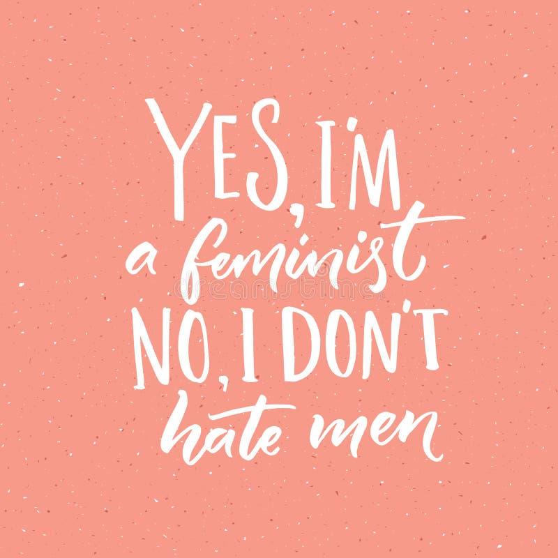 Ja är jag en ingen feminist, mig hatar inte män Feminismslogan, handskrivet citationstecken för vektor på rosa bakgrund royaltyfri illustrationer